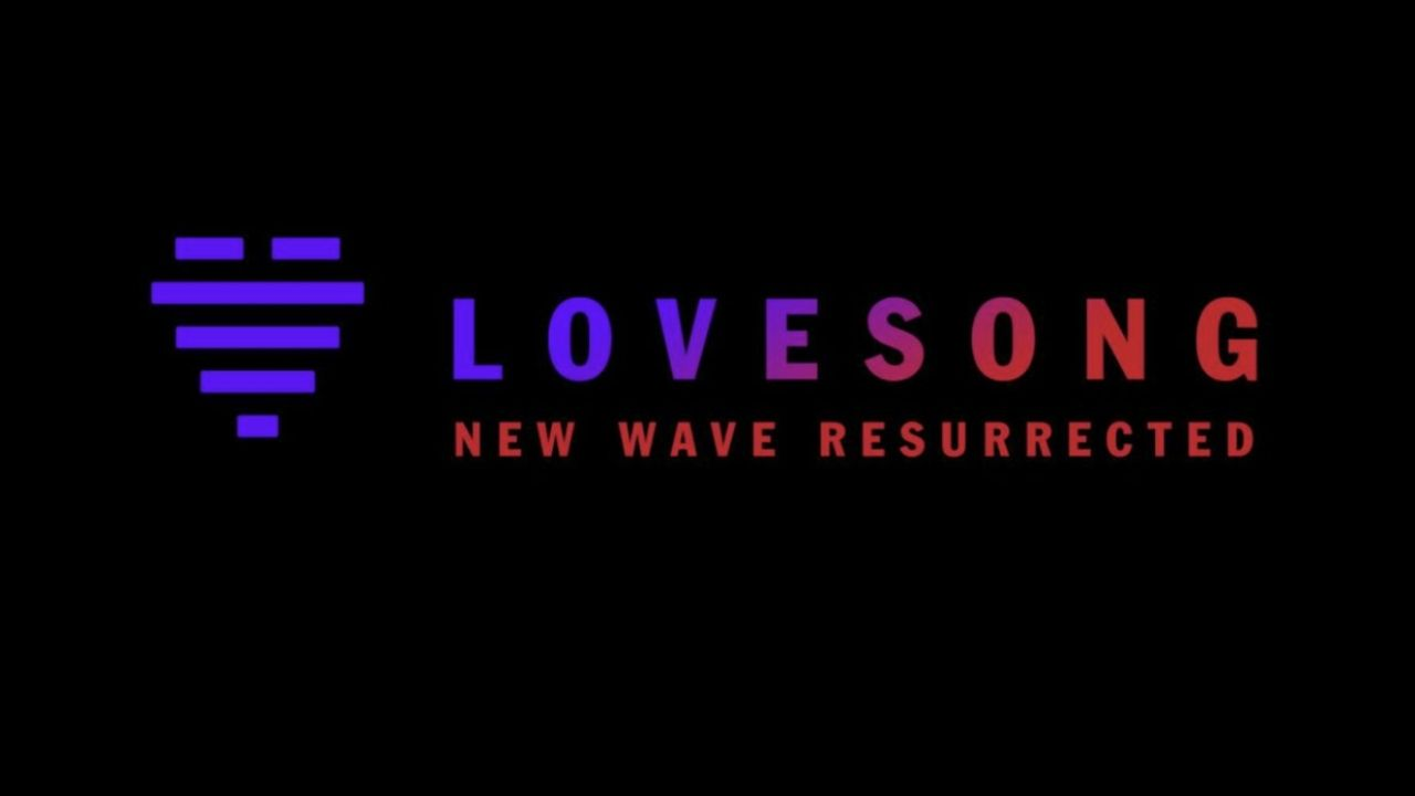 Lovesong new wave resurrected